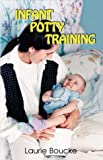 Infant Potty Training, Laurie Boucke, 1888580100
