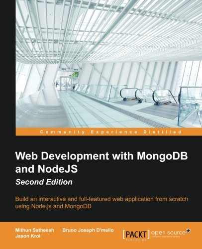 Web Development with MongoDB and NodeJS - Second Edition: Build an interactive and full-featured web application from scratch using Node.js and MongoDB