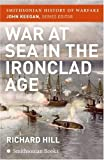 War at Sea in the Ironclad Age, Richard Hill, 006089167X