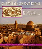 img - for City of the Great King: Jerusalem from David to the Present book / textbook / text book