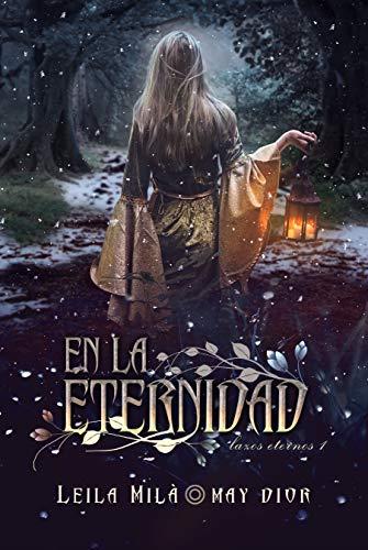 En la eternidad (Lazos Eternos nº 1) (Spanish Edition) de [Castell, Leila, ., May]