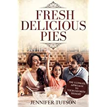 Fresh delicious pies: The ultimate approach to your favorite dessert