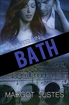 A Hotel In Bath by [Justes, Margot]