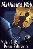 Matthew's Web, Jeri Fink, Donna Paltrowitz, 0971656703