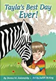 Tayla's Best Day Ever! (Tayla Series Book 1)