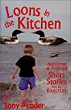 Loons in the Kitchen, Tony Bender, 0970544200