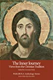 The Inner Journey: Views from the Christian Tradition (PARABOLA Anthology Series)