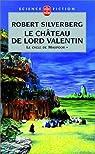 Le cycle de Majipoor, tome 1 : Le château de Lord Valentin par Silverberg