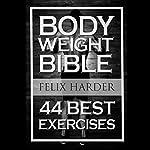 Bodyweight Bible: 44 Best Exercises | Felix Harder