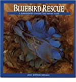 Bluebird Rescue, Joan R. Heilman, 0944475248
