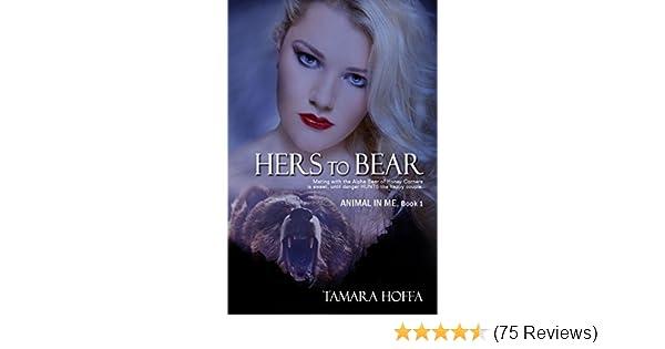 074645ed7f5 Hers To Bear (The Animal In Me Series Book 1) - Kindle edition by Tamara  Hoffa, Ariana Gaynor. Paranormal Romance Kindle eBooks @ Amazon.com.
