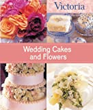 Wedding Cakes and Flowers, Kathleen Hackett and Allison Kyle Leopold, 1588166155
