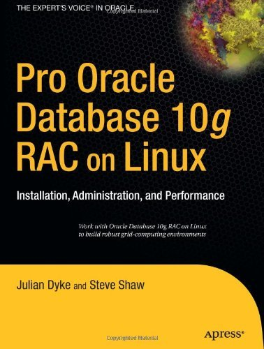Download Pro Oracle Database 10g RAC on Linux: Installation, Administration, and Performance (Expert's Voice in Oracle) Pdf