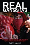 Real Gangstas : Legitimacy, Reputation, and Violence in the Intergang Environment, Lauger, Timothy R., 0813553733