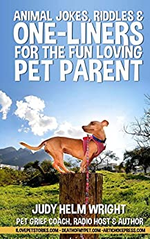 Animal Jokes, Riddles, and One-liners for the Fun-loving Pet Parent by [Wright, Judy  Helm]