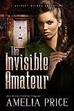 The Invisible Amateur (Mycroft Holmes Adventures Book 3)