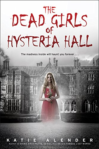 The dead girls of hysteria hall kindle edition by katie alender the dead girls of hysteria hall by alender katie fandeluxe Choice Image