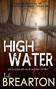HIGHWATER: a gripping supernatural thriller (deluxe edition) by [BREARTON, T.J.]