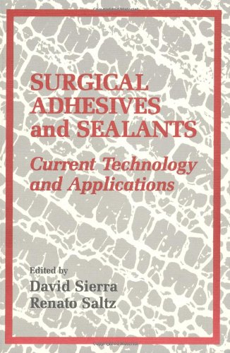 Surgical Adhesives & Sealants: urrent Technology and Applications