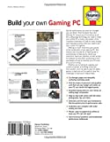 Build Your Own Gaming PC: The step-by-step manual