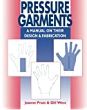 Pressure Garments: A Manual on Their Design and Fabrication