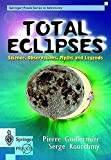 Total Eclipses: Science, Observations, Myths and Legends (Springer Praxis Books)