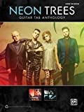 Neon Trees -- Guitar TAB Anthology, Alfred Publishing Staff, 0739092995