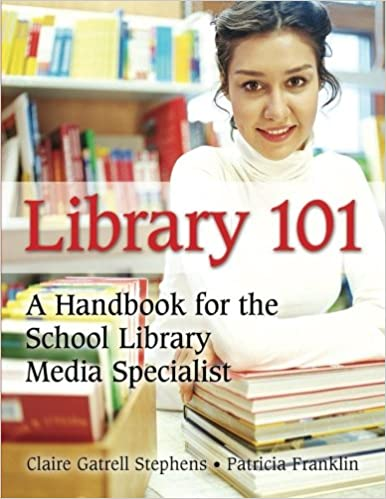 Amazon library 101 a handbook for the school library media amazon library 101 a handbook for the school library media specialist 9781591583240 claire gatrell stephens patricia franklin books fandeluxe Choice Image