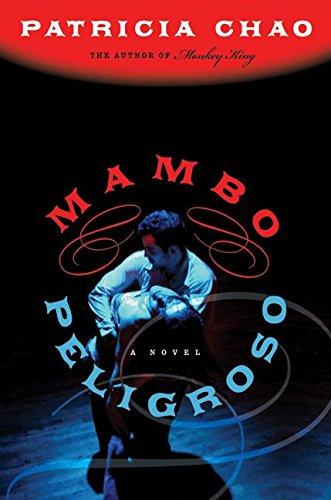 Mambo Peligroso: A Novel, Chao, Patricia