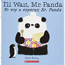 I'll Wait, Mr. Panda / Yo voy a esperar, Sr. Panda (Bilingual) (Spanish and English Edition)