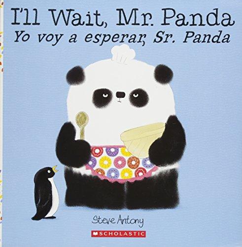 I'll Wait, Mr. Panda / Yo voy a esperar, Sr. Panda (Bilingual) (Spanish and English Edition) (Mr Panda)