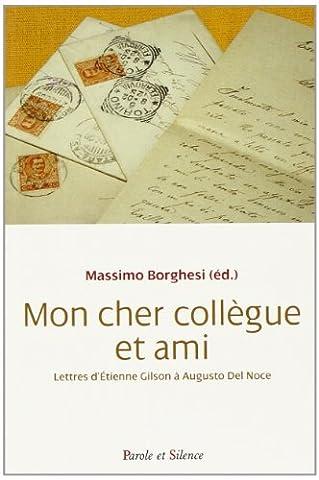 Mon cher collègue et ami : Lettres d'Etienne Gilson à Augusto Del Noce (Augusto Del Noce)