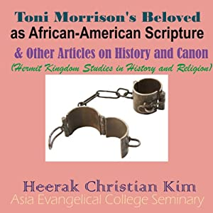 Toni Morrison's Beloved as African-American Scripture & Other Articles on History and Canon Audiobook