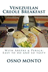 Venezuelan Creole Breakfast: With Arepas & Perica: Easy to do and so tasty (