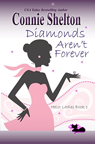 Diamonds Aren't Forever: Heist Ladies, Book 1 (Heist Ladies Caper Mysteries)