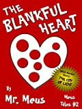 THE BLANKFUL HEART: A Children's Story About Thankfulness in Dr. Seuss Style Rhyme (Meus Tales #2)