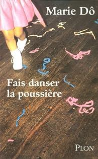 Fais danser la poussière par Marie Dô