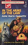 In the Arms of the Law by Anne Marie Duquette front cover