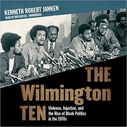 Livres du domaine public pdf downloadThe Wilmington Ten: Violence, Injustice, and the Rise of Black Politics in the 1970s (Littérature Française) PDF PDB