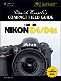 David Busch's Compact Field Guide for the Nikon D4/D4S (David Busch's Digital Photography Guides)