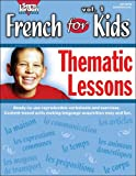 French for Kids Thematic Lessons, Marie-France Marcie, 155386056X