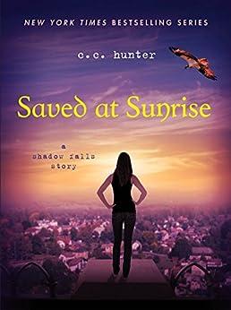 Saved at Sunrise (Shadow Falls) by [Hunter, C. C.]