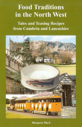 Food Traditions in the North West: Tales and Teasing Recipes from Cumbria and Lancashire