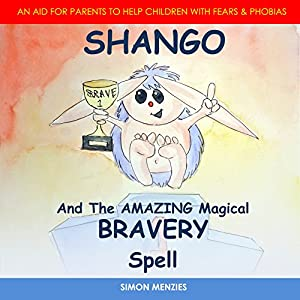Shango and the Amazing Magical Bravery Spell Audiobook