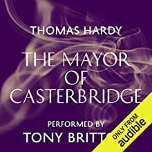 The Mayor of Casterbridge Audiobook by Thomas Hardy Narrated by Tony Britton