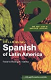 img - for Colloquial Spanish of Latin America 2: The Next Step in Language Learning (Colloquial 2 Series) by Rodr guez-Saona, Roberto (2004) Paperback book / textbook / text book
