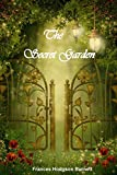 The Secret Garden (The Complete Classic Novel for Children's): (Illustrated and Annotated)
