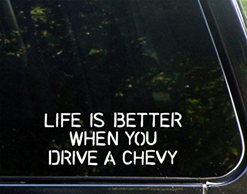 Life Is Better When You Drive A Chevy
