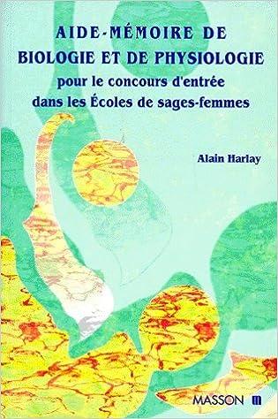 AIDE-MEMOIRE DE BIOLOGIE ET DE PHYSIOLOGIE. : Pour le concours d'entrée dans les écoles de sages-femmes epub, pdf