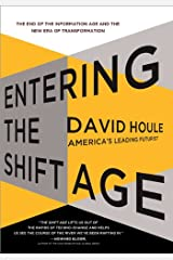 Entering the Shift Age: The End of the Information Age and the New Era of Transformation Hardcover